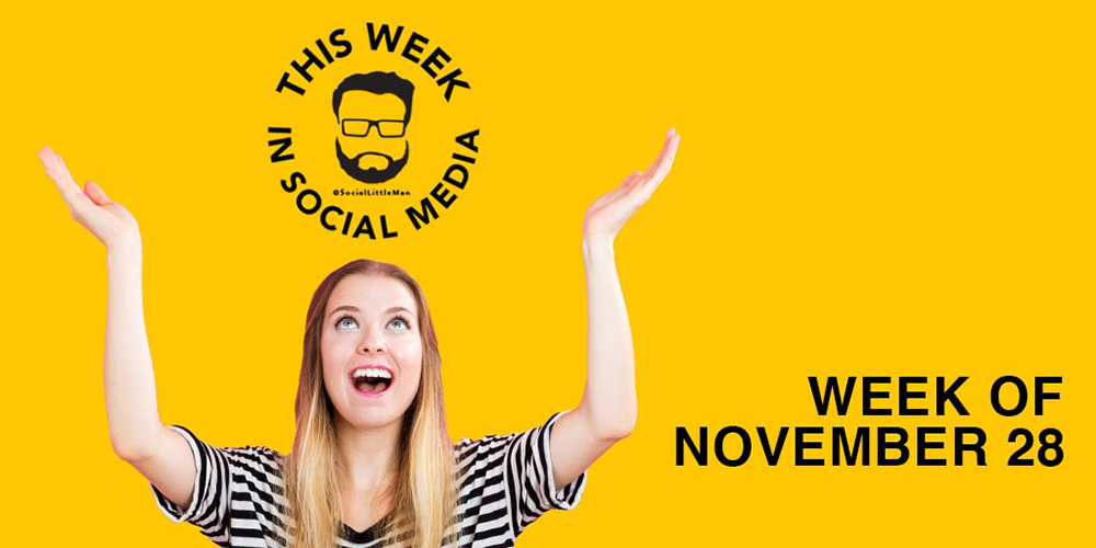 This Week in Social Media News: Week of November 28, 2016