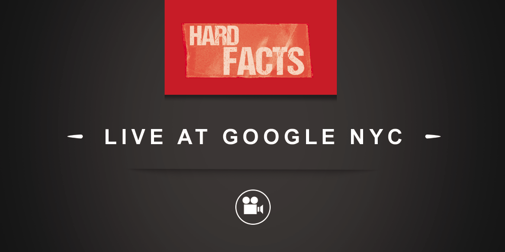 Hard-Facts-Header-liveatgoogleNYC