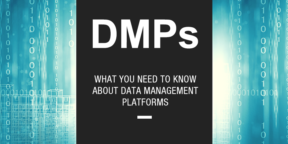 What You Need To Know About DMPs
